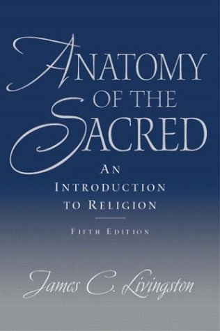 Anatomy of the Sacred: An Introduction to Religion (5th Edition)