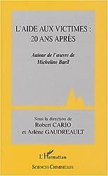 L'aide aux victimes : 20 ans après. : Autour de l'oeuvre de Micheline Baril