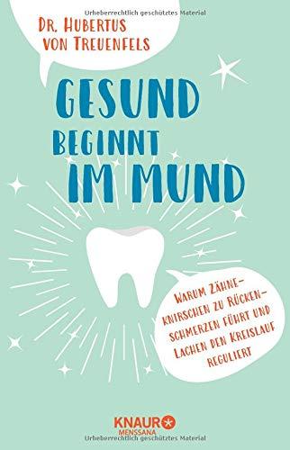 Gesund Beginnt Im Mund  Warum Zähneknirschen Zu Rückenschmerzen Führt Und Lachen Den Blutdruck Reguliert