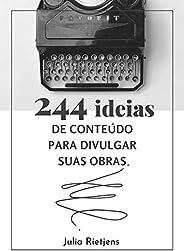 244 Ideias De Conteúdo Para Divulgar Suas Obras