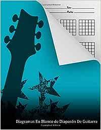 Diagramas En Blanco de Diapasón De Guitarra: 150 páginas 25 cajas de acordes por página libro de caja de acordes en blanco para guitarristas 132 ... en blanco acordes Más de 3.700 diagramas