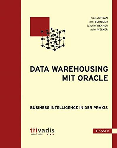 Data Warehousing mit Oracle: Business Intelligence in der Praxis (Print-on-Demand)