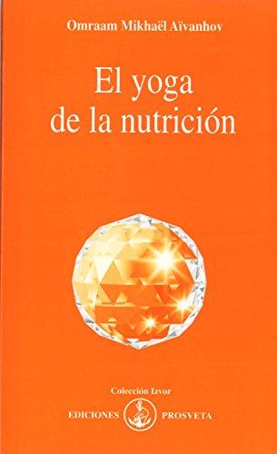 El yoga de la nutrición (Spanish Edition)