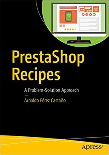 PrestaShop Recipes: A Problem-Solution Approach: Amazon.es: Arnaldo Pérez Castaño: Libros en idiomas extranjeros