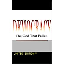 Democracy : The God That Failed: Limited Edition  (French Edition)
