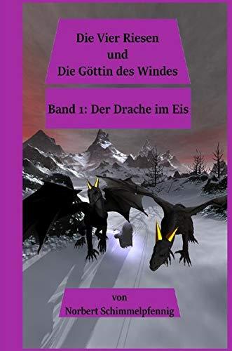 Die vier Riesen / Die vier Riesen und die Göttin des Windes: Band 1: Der Drache im Eis