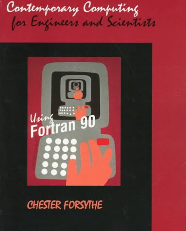 contemporary-computing-for-engineers-and-scientists-using-fortran-90