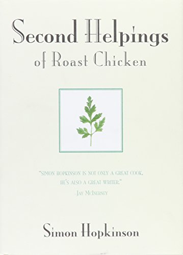 Second Helpings of Roast Chicken by Simon Hopkinson