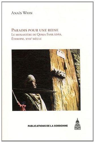 Download paradis pour une reine ; le monastère de Qomä Fasilädäs, Ethiopie, XVIIe siècle pdf epub
