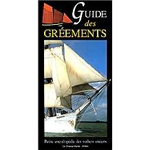 GUIDE DES GRÉEMENTS : PETITE ENCYCLOPÉDIE DES VOILIERS TRADITIONNELS