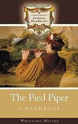 The Pied Piper: A Handbook (Greenwood Folklore Handbooks)