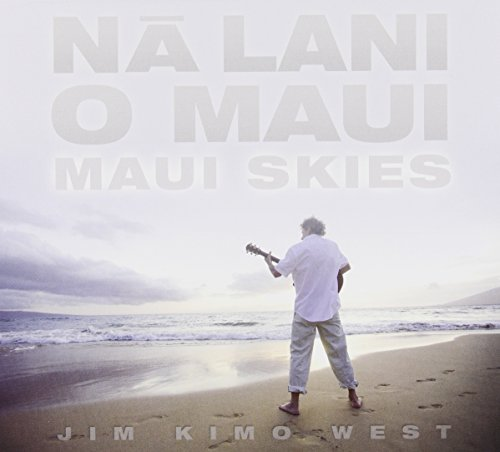 Na Lani O Maui-Maui Skies - Jim Is Maui Who