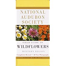 National Audubon Society Field Guide to North American Wildflowers--W: Western Region - Revised Edition