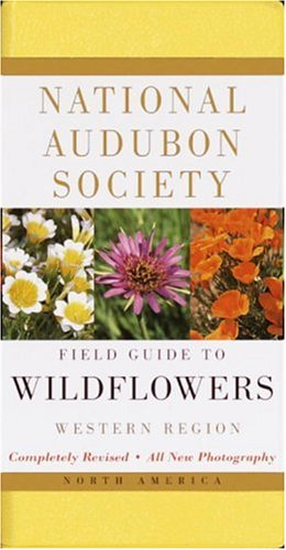 National Audubon Society Field Guide to North American Wildflowers: Western Region (Birds Flowers State And)
