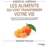 Medical medium : Les aliments qui vont transformer votre vie