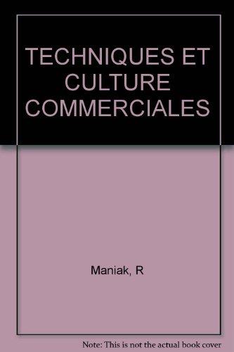 Télécharger Techniques Et Culture Commerciales De R Maniak