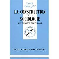 Construction de la sociologie (La) [ancienne édition]