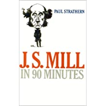 J.S. Mill in 90 Minutes