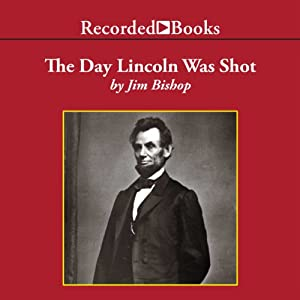 The Day Lincoln Was Shot Audiobook
