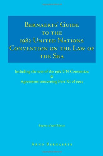 Bernaerts' Guide to the 1982 United Nations Convention on the Law of the Sea: Including the text of the 1982 UN Conventi