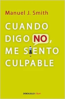 Book Cuando digo no, me siento culpable (Debolsillo Clave) (Spanish Edition) by Manuel Smith (2014-03-25)