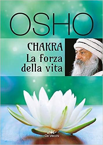 Chakra La Forza Della Vita Osho 9788841214688 Amazon Com Books