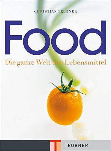 Food (Teubner Solitäre) Gebundenes Buch – 20. August 2001 Christian Teubner Food (Teubner Solitäre) 377422403X Ernährung