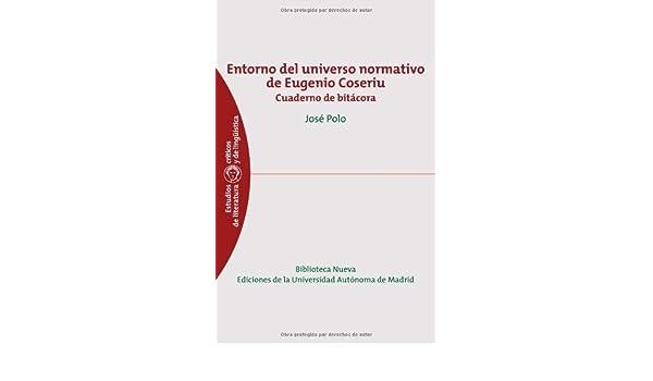 Amazon.com: Entorno del universo normativo de Eugenio Coseriu ...