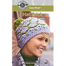 Loops & Thread Cozy Wool Hat Trick: 10 Designs to Knit or Crochet