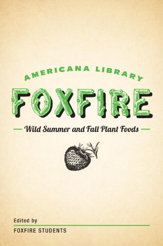 Wild Summer and Fall Plant Foods: The Foxfire Americana Library (8) by [Fox Fire Students]