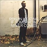 If Tomorrow Never Comes - England by Ronan Keating (2002-05-07)