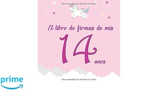El libro de firmas de mis 14 años: ¡Feliz cumpleaños ...