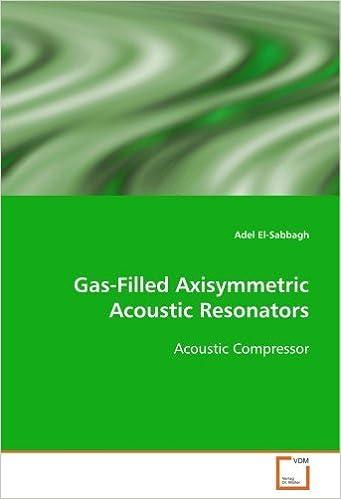Gas-Filled Axisymmetric Acoustic Resonators: Acoustic Compressor by El-Sabbagh, Adel (2008)