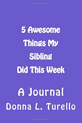 5 Awesome Things My Sibling Did This Week: A Journal