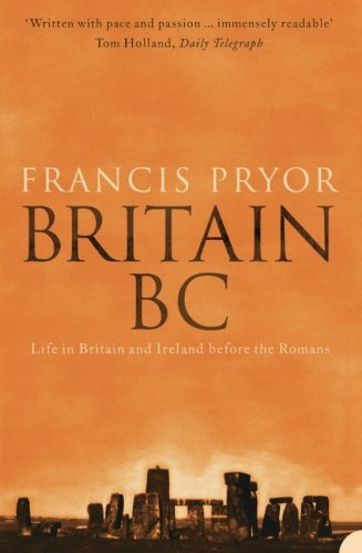 - Britain BC: Life in Britain and Ireland Before the Romans