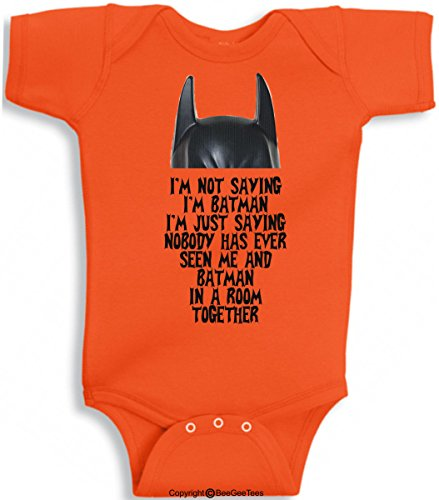 I'm Not Saying I'm Batman Funny Super Hero Baby Bodysuit by BeeGeeTees (18 Months Orange)