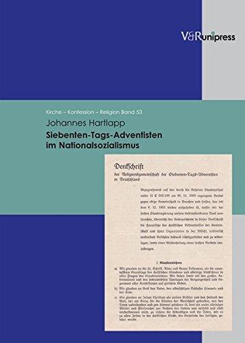 Siebenten-Tags-Adventisten im Nationalsozialismus: unter Berücksichtigung der geschichtlichen und theologischen Entwicklung in Deutschland von 1875 bis 1950 (Reihe: Kirche - Konfession - Religion)