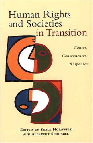 Human Rights and Societies in Transition: Causes, Consequences, Responses