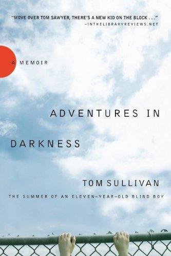 Adventures in Darkness: Memoirs of an Eleven-Year-Old Blind Boy ebook