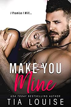 Make You Mine: A Brother's Best Friend Standalone Romance by [Louise, Tia]