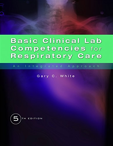 Basic Clinical Lab Competencies for Respiratory Care: An Integrated Approach