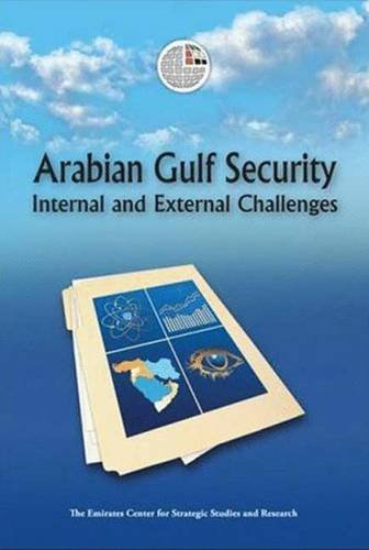 Arabian Gulf Security: Internal and External Challenges