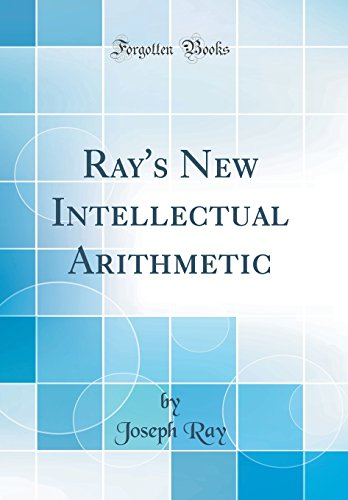Ray's New Intellectual Arithmetic (Classic Reprint)