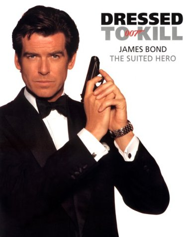 [DRESSED TO KILL: James Bond - The Suited Hero] (Film And Tv Costume Design)
