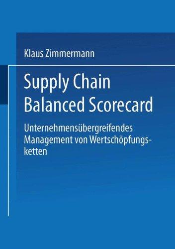 Supply Chain Balanced Scorecard: Unternehmensübergreifendes Management von Wertschöpfungsketten (Gabler Edition Wissenschaft) Taschenbuch – 27. Mai 2003 Klaus Zimmermann Deutscher Universitätsverlag 3824478404 Business/Economics