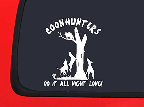 Coon in Tree - Coonhunters do it all Night - Window Decal Hunting Sticker Coon Hunting Decals