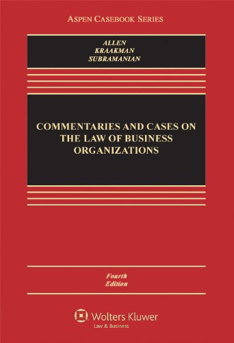 Commentaries and Cases on the Law of Business Organization, Fourth Edition (Aspen Casebook Series)