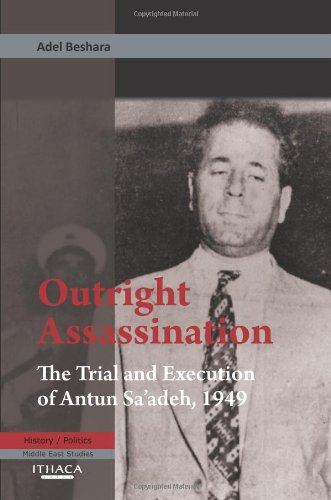 Outright Assassination: The Trial and Execution of Antun Sa'adeh, 1950 pdf