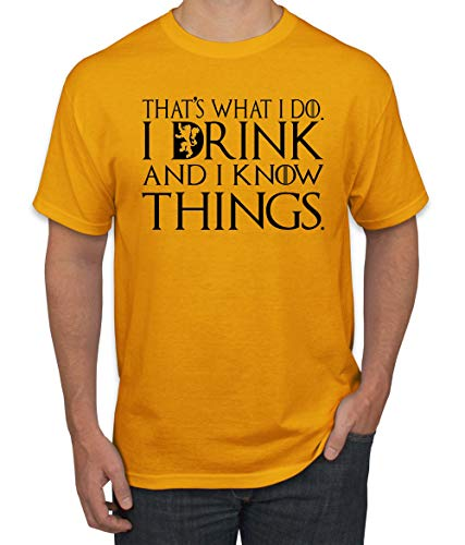 Black That's What I Do I Drink and I Know Things Thrones Quote Merch | Mens Pop Culture Graphic T-Shirt, Gold, X-Large