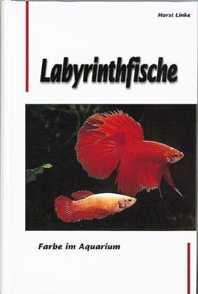Labyrinthfische. Farbe im Aquarium. Ein Handbuch für Bestimmung, Pflege und Zucht